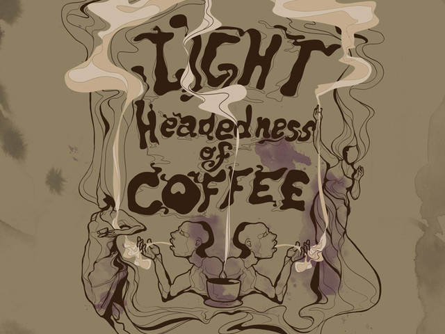 Light headedness of coffee