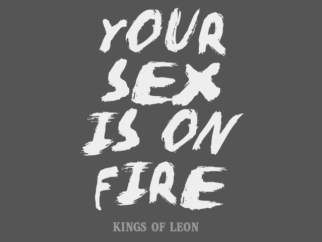 KOL - Your Sex is on Fire