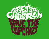 Forget the Children, Save the Cupcakes by somewittyname