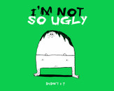 I'm not so ugly by sharpnose