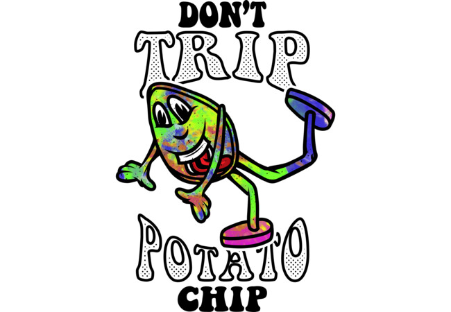 Don't Trip Potato Chip  Artwork