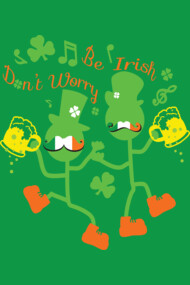 Don't worry Be Irish