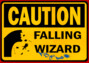 Caution: Falling Wizard