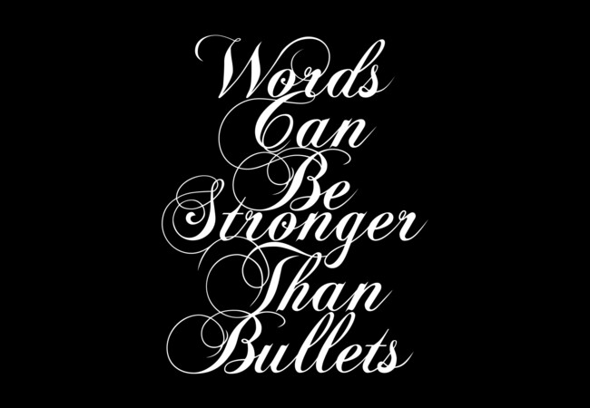 Words Can Be Stronger Than Bullets  Artwork