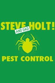 Steve Holt! (and Dad) Pest Control