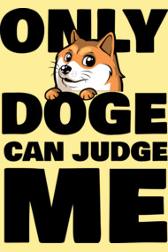 only doge can judge me