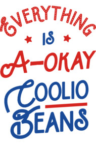 Everything Is A-Okay Coolio Beans