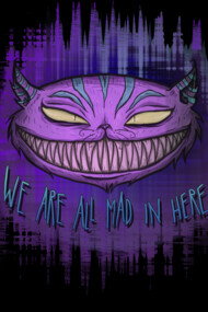 We Are All Mad In Here...