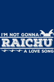 Raichu a Love Song!