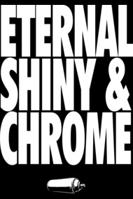 Eternal, Shiny & Chrome