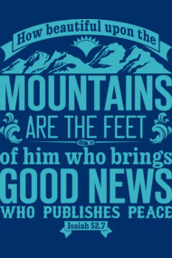 How beautiful upon the mountains are the feet