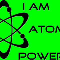 I am atomic powered