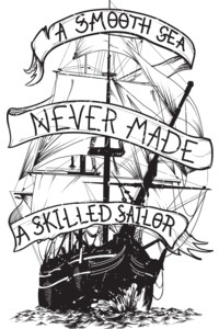 A smooth sea never made a skilled sailor by BlackFiberGraphics