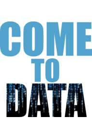 COME TO DATA