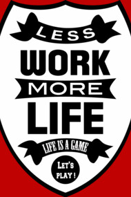 Less work more life