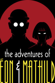 The Adventures of Leon & Mathilda