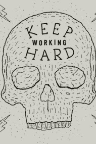KEEP WORKING HARD