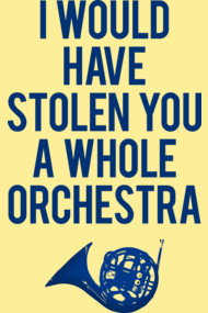 I Would Have Stolen You A Whole Orchestra