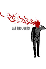 Bat Thoughts