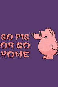 Go Pig or Go Home!