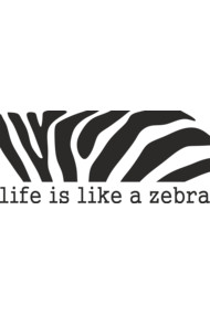 Life is like a zebra