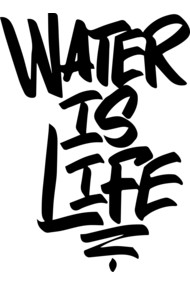 Water Is Life 1 - by Rockwell Creative