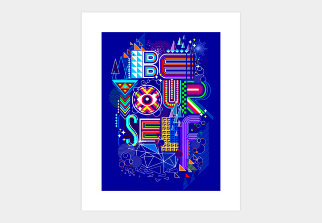 BE YOURSELF Art Print - Design By Humans