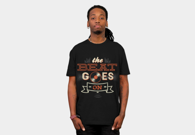 THE BEAT GOES ON T-Shirt - Design By Humans