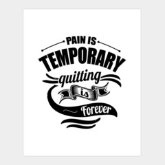 Pain Is Temporary Quitting Is Forever Gym Motivation