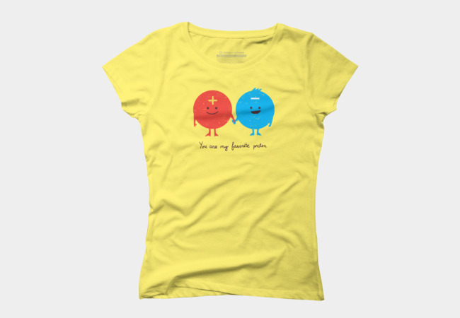 You are my favorite proton Women's T-Shirt