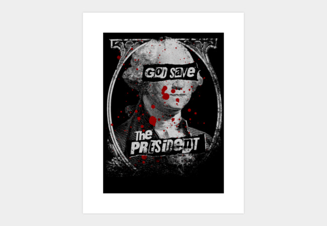 God Save the President Art Print - Design By Humans
