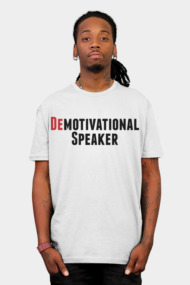 Demotivational Speaker