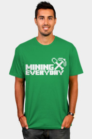 Mining everyday (white)