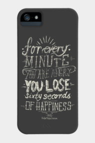 For every minute you are angry you lose sixty seconds of happine