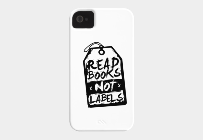 Read books not labels Phone Case - Design By Humans