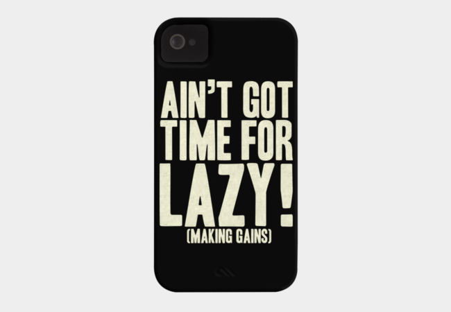 Ain't Got Time! Phone Case - Design By Humans